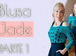 Blusa Jade tejida a crochet tutorial paso a paso